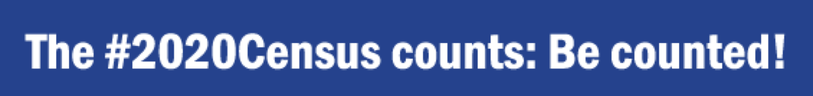 The 2020 Census Counts: Be Counted!