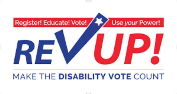 Register! Educate! Vote! Use your power! RevUP and Make the Disability Vote Count logo