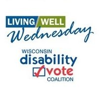 Living Well Wednesday and Wisconsin Disability Vote Coalition logos